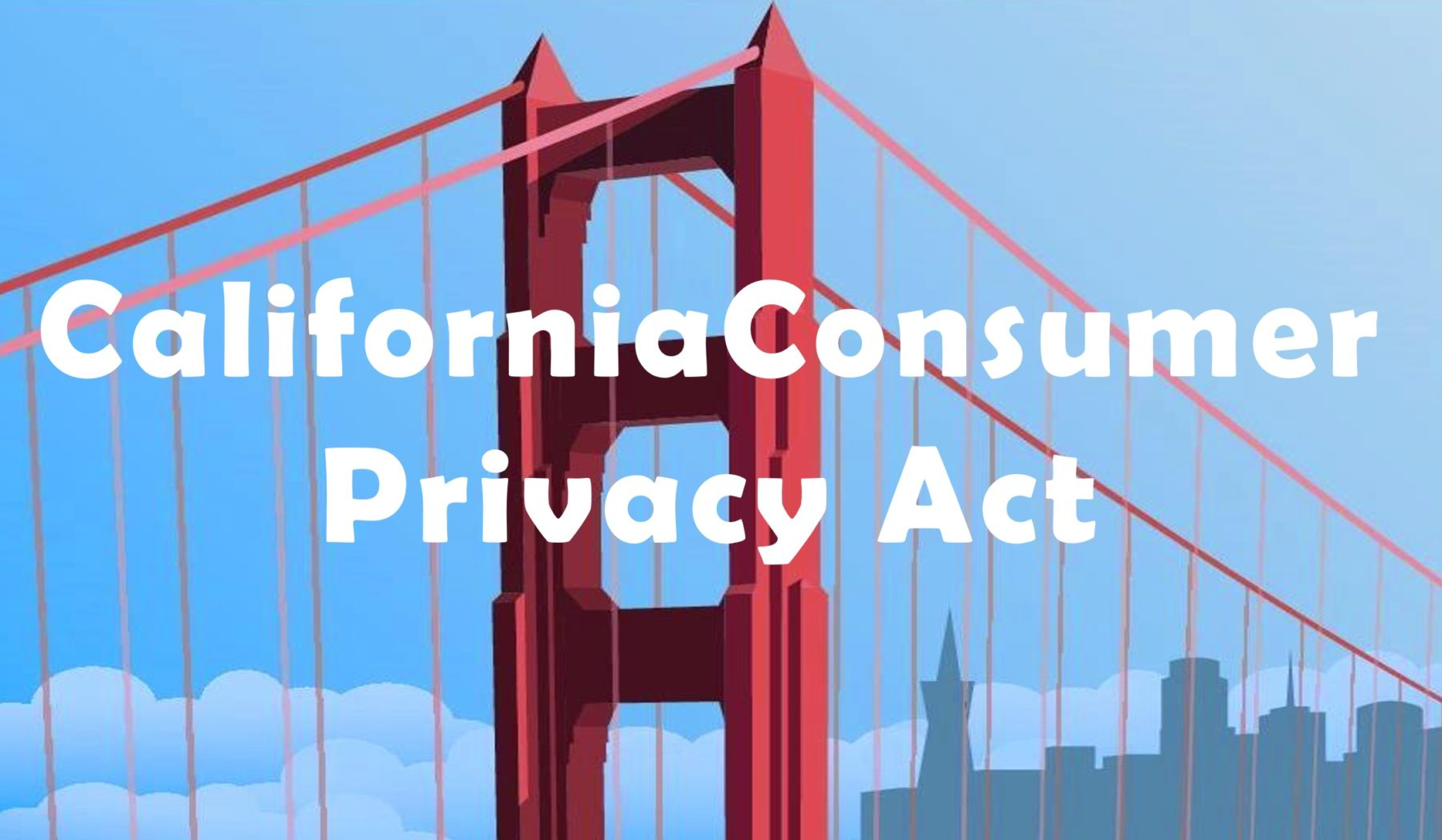 California-Consumer-Privacy-Act-of-2018-03-1800x1049
